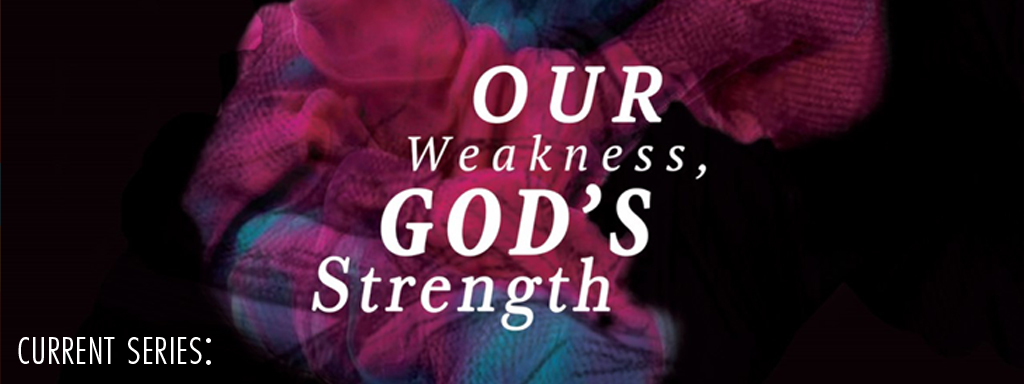 our-weakness-gods-strength
